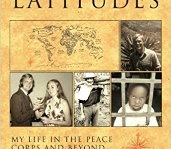 Different Latitudes: My Life in the Peace Corps and Beyond