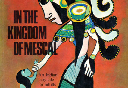 "The Making of ""In the Kingdom of Mescal: An Indian Fairy-Tale for Adults"""